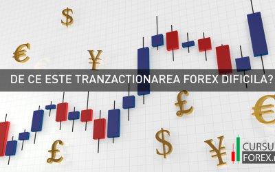 De ce este tranzactionarea Forex dificila?