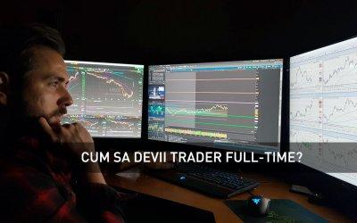 Cum sa devii trader full-time