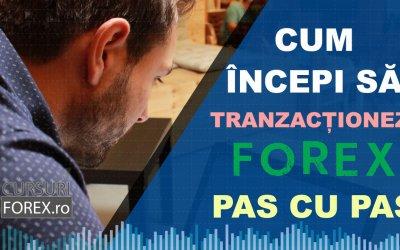 Cum incepi tranzactionarea Forex pas cu pas