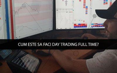 Cum este sa faci Day Trading Full Time?