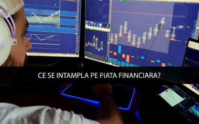 Ce se intampla pe piata financiara?
