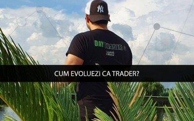 Cum evoluezi ca trader