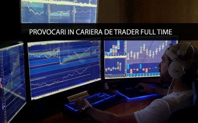Provocari in cariera de trader Full Time