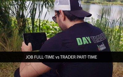 Job Full-Time vs Trader Part-Time
